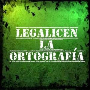 LEGALICEN LA ORTOGRAFÍA