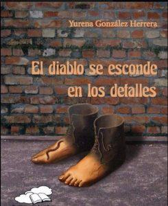El-diablo-se-esconde-en-los-detalles-Yurena-González-Herrera-245x300