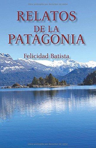 libro-relatos-de-la-patagonia-felicidad-batista-D_NQ_NP_608029-MLA26223713145_102017-F